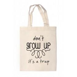"""Shopper """"DON'T GROW UP.."""""""